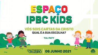 Espaço IPBC Kids - EBM: VÓS SOIS CARTAS DE CRISTO - QUAL É A SUA ESCOLHA? - #EP53