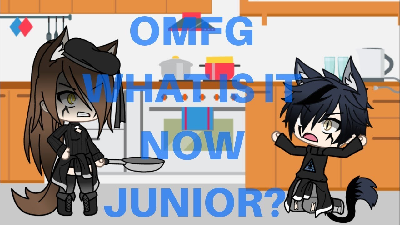 OMFG WHAT IS IT NOW JUNIOR? Meme/Gacha life