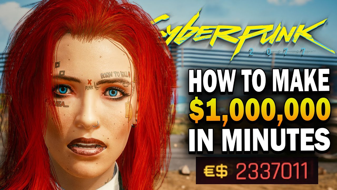 How To Make ,000,000 In Minutes! Cyberpunk 2077 Money Guide