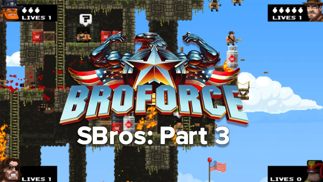 SBros: A Broforce Adventure - Part 3