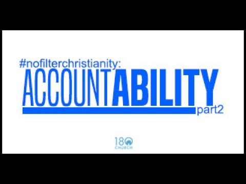 #nofilterchristianity: Accountability Part 2