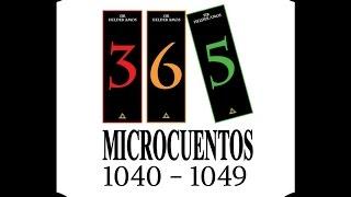 VIDEO 2: 10 Microrrelatos en 1 Minuto - Compilación del 1040 al 1049 de 365 Microcuentos.