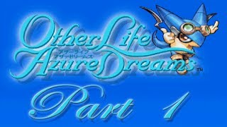 Spy's Game Archives: Other Life Azure Dreams [Part 1]