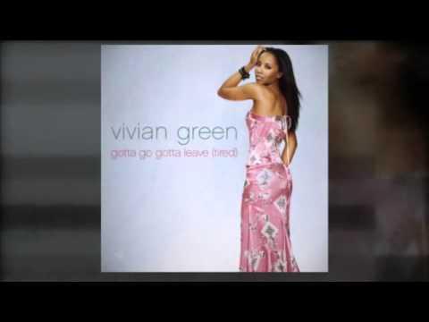Vivian Green - Gotta Go Gotta Leave (Tired)(Eddie Baez Anthem Mix)(Video Edit)