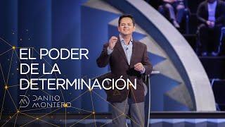 El Poder de la Determinación - Danilo Montero | Prédicas Cristianas 2019