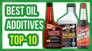 Top 10: Best Oil Additives 2018