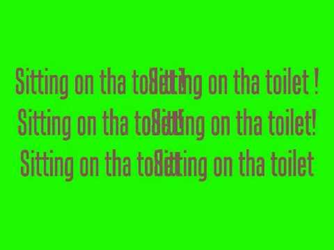 Sitting on tha\'toilet Lyrics! - YouTube