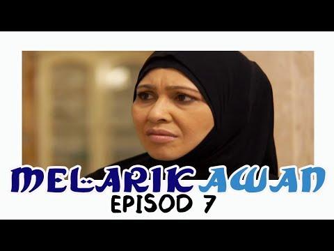 Melarik Awan | Episod 7
