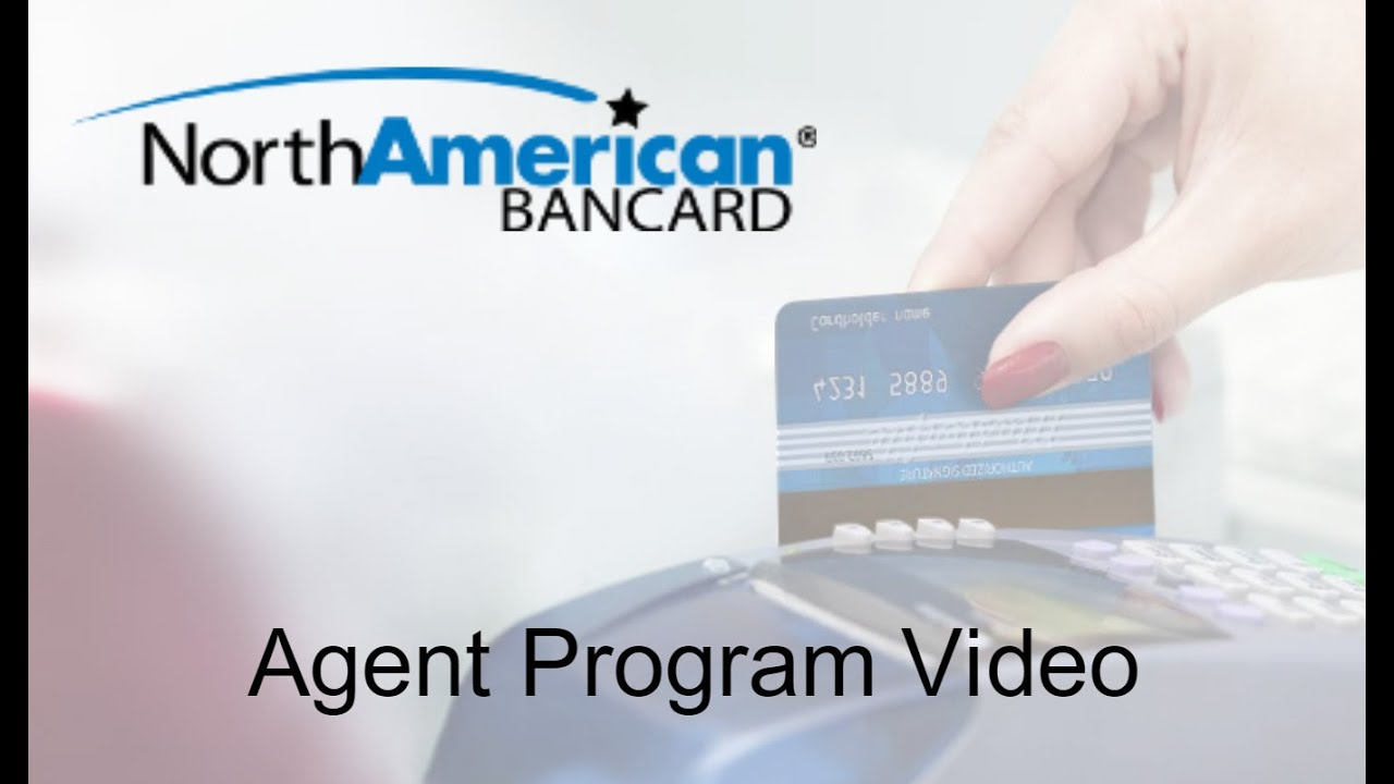 North American Bancard: Agent Program : Merchant Services Agents - YouTube