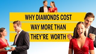 Why diamonds cost way more than they're worth