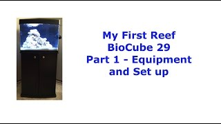 Coralife Bio Cube 29 Build - Part 1: Equipment And Set Up