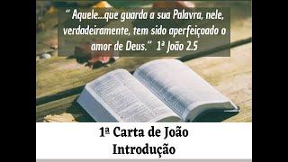 ESTUDO BÍBLICO DOMINICAL - 1ª CARTA DE JOÃO