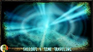 Fallout 4 Time Traveling