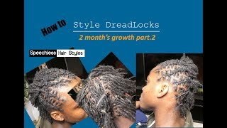 How to Style DreadLocks! 2 months growth part.2