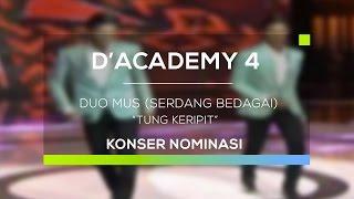 vuclip Duo Mus, Serdang Bedagai - Tung Keripit (D'Academy 4 - Konser Nominasi 35 Besar Group 3)