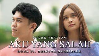 Download NUCA Ft. CHINTYA GABRIELLA - AKU YANG SALAH (COVER VERSION)