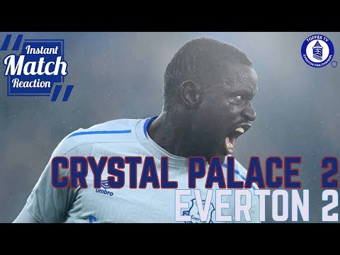 Crystal Palace 2-2 Everton | Niasse Rescues A Point For Blues