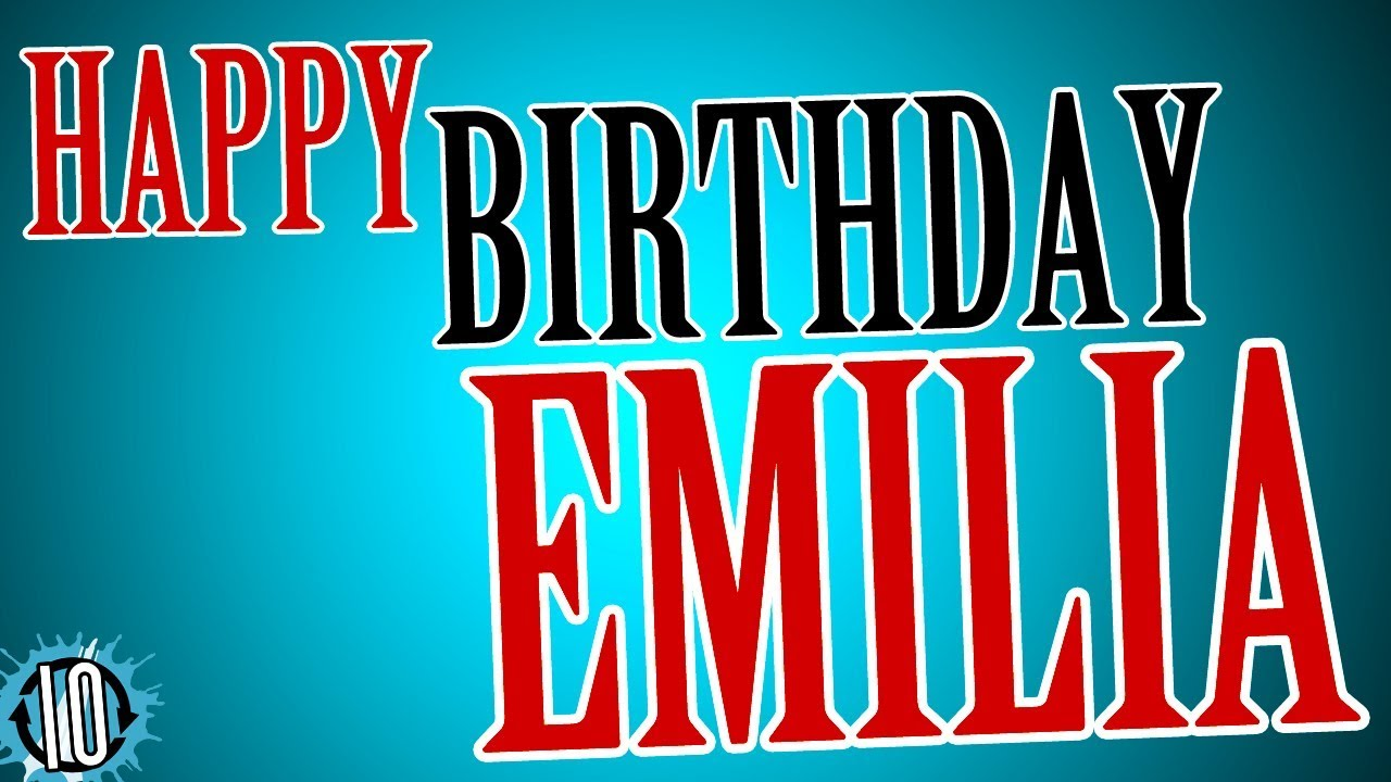 happy birthday emilia