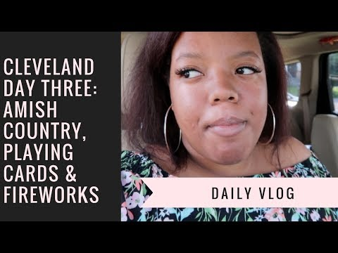 Cleveland Day Three: Amish Country, Playing Cards & Fireworks | Daily Vlog