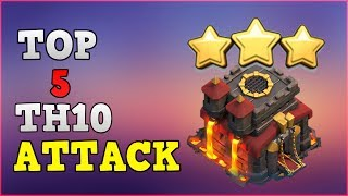 TOP 5 TH10 Attack Strategy 2017 | 3 Star MAX TH10 War Base | Clash of Clans