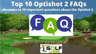 Optishot 2 FAQs - Top 10 questions and answers