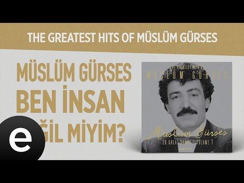 Ben İnsan Değil Miyim? (Müslüm Gürses) Official Audio #beninsandeğilmiyim #müslümgürses - Esen Müzik