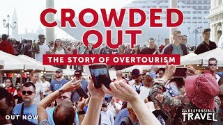 Crowded Out: The Story of Overtourism