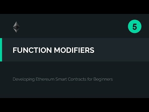 05. Solidity Function Modifiers - Controlling Smart Contract Functions