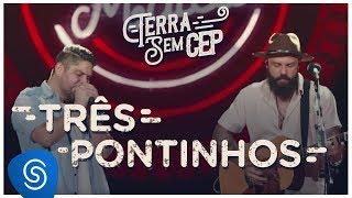 Baixar Jorge & Mateus - Três Pontinhos [Terra Sem CEP] (Vídeo Oficial)