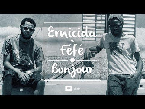 Emicida & Féfé - Bonjour (videoclipe oficial)