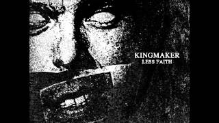 Kingmaker - Less Faith (Full Album)