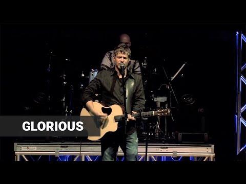 "Paul Baloche - ""Glorious"" - Live"