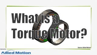 What is a Torque Motor?