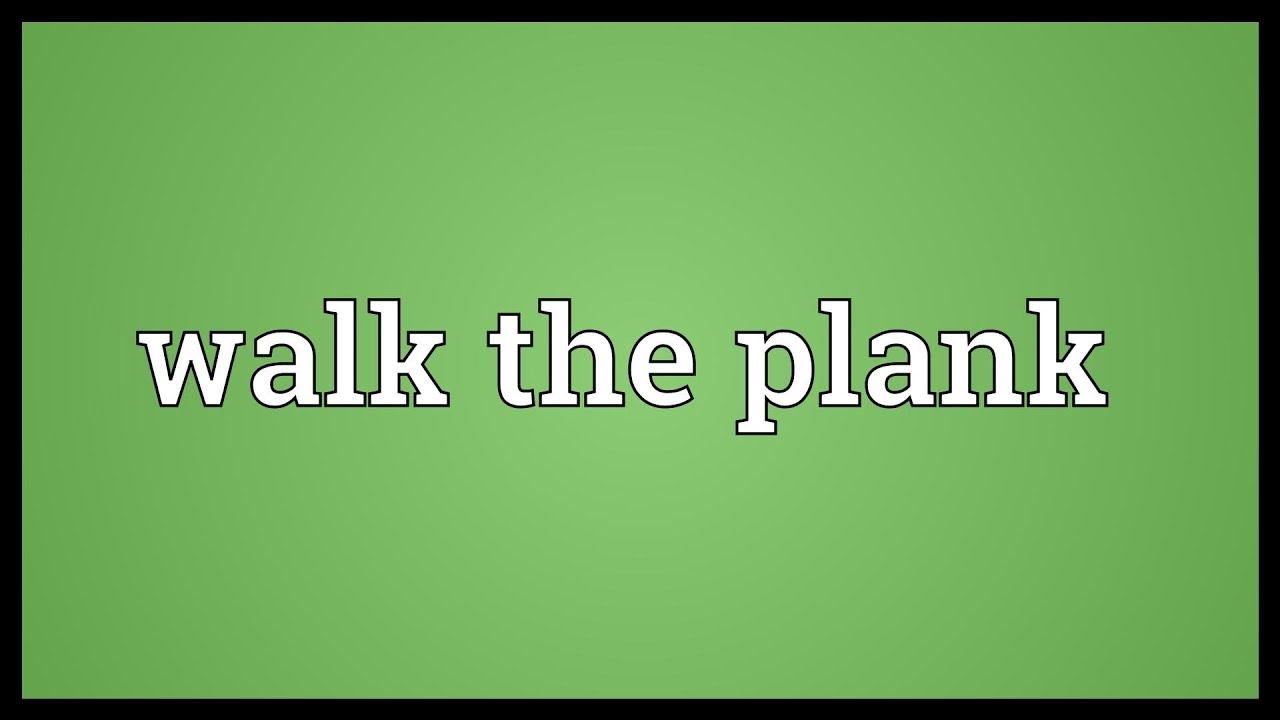 Walk the plank Meaning - YouTube