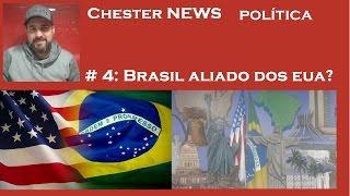 Brasil aliado dos EUA (Chester NEWS) # 4: Sim ou não?