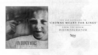 Watch On Broken Wings Crowns Meant For Kings video