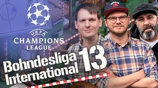 Bohndesliga International #13 | Champions League Viertelfinals + Halbfinal-Prognose
