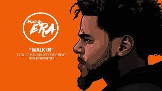 """[FREE] J COLE x MAC MILLER TYPE BEAT/RAP INSTRUMENTAL """"WALK IN"""" (Prod. By BeatsbyEra)"""