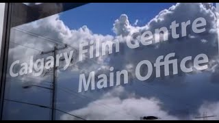 Calgary Film Centre: Home of Opportunity