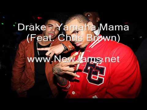Drake - Yamaha Mama (Feat. Chris Brown) New Song 2012