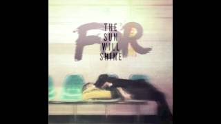 FOR - The Sun Will Shine