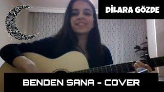 Nil Karaibrahimgil - Benden Sana (cover) Video
