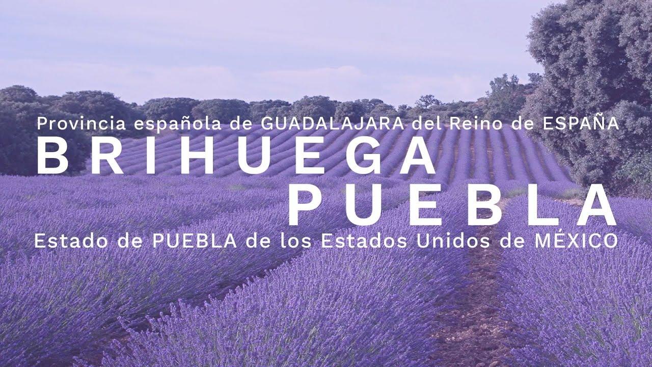 Acuerdos de Hermanamiento  entre Brihuega, España y Puebla, Puebla