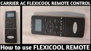 CARRIER AC FLEXICOOL REMOTE CONTROL. HOW TO USE CARRIER AC REMOTE