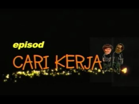 CARI KERJA - Ampal dan Om