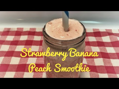 ��Strawberry Banana Peach Smoothie | Easy Smoothie Recipe��