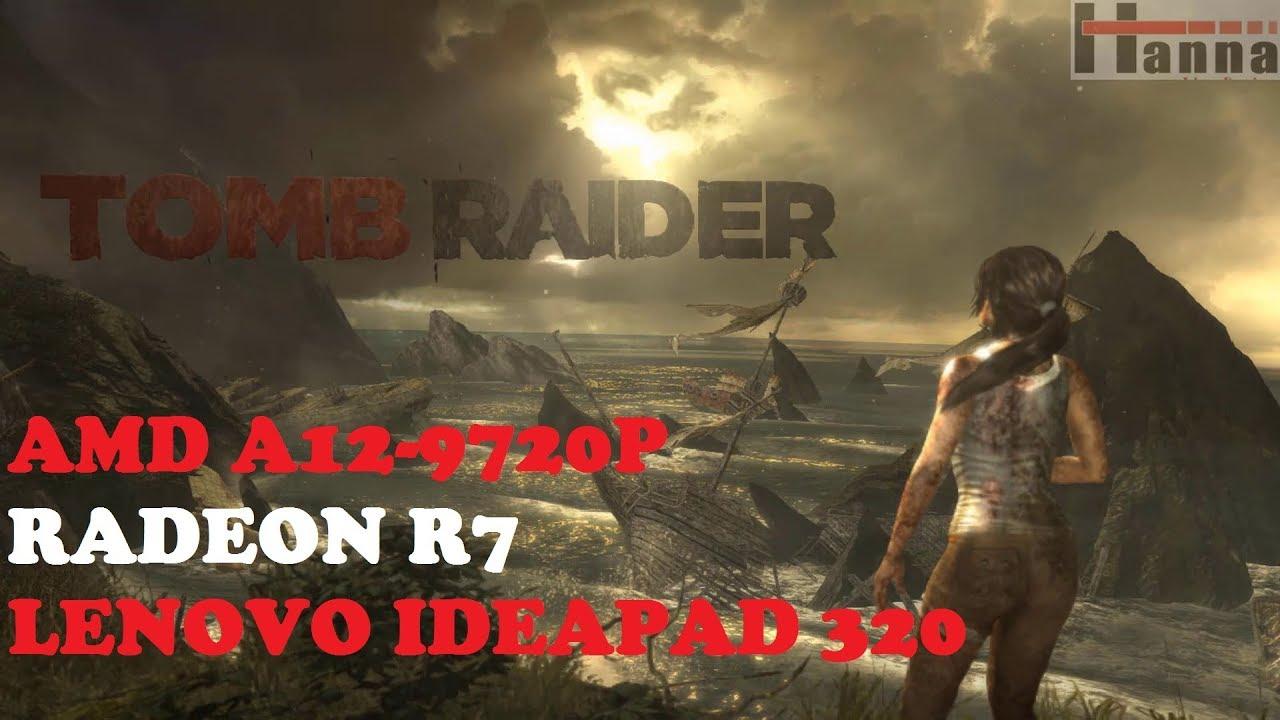 Gaming On AMD A12-9720P RADEON R7 - Gameplay Tomb Raider - Lenovo Ideapad  320