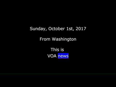 VOA news for Sunday, October 1st, 2017