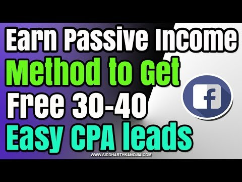 Method to Get 30 to 40 Free CPA Offers Leads | Earn Passive Income