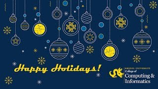 Happy Holidays from Drexel's College of Computing & Informatics!